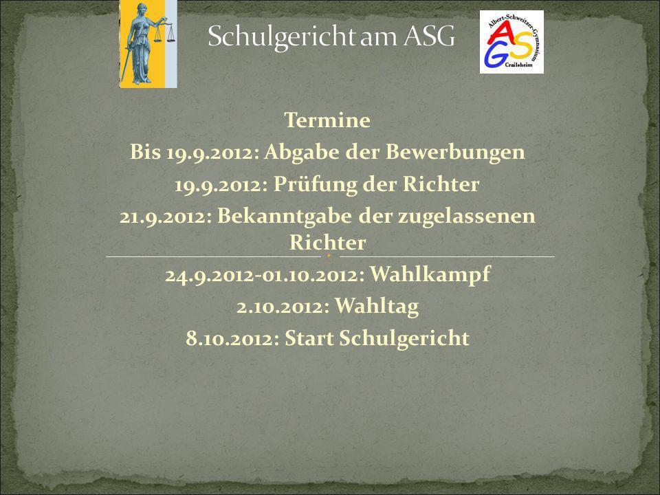 Bis 19.9.2012: Abgabe der Bewerbungen 19.9.2012: Prüfung der Richter