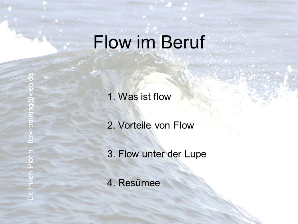 Flow im Beruf 1. Was ist flow 2. Vorteile von Flow