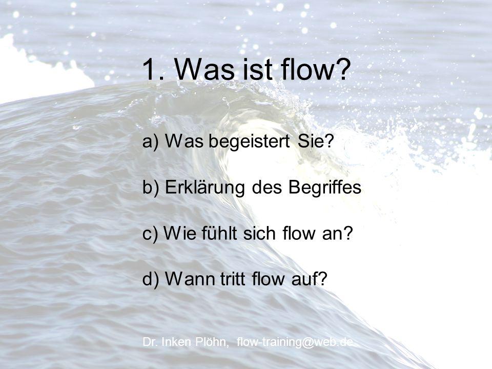 1. Was ist flow a) Was begeistert Sie b) Erklärung des Begriffes