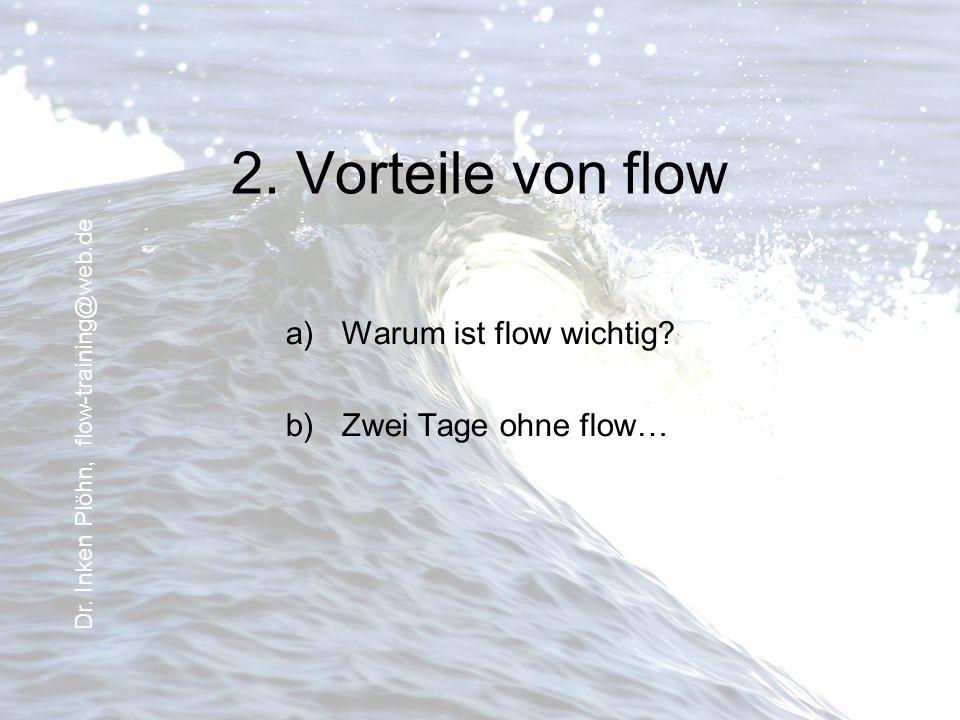 2. Vorteile von flow Warum ist flow wichtig Zwei Tage ohne flow…