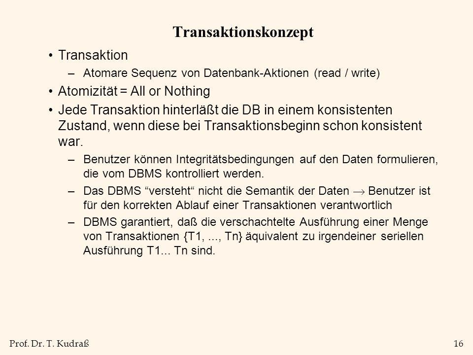 Transaktionskonzept Transaktion Atomizität = All or Nothing