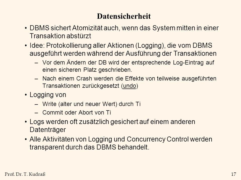 DatensicherheitDBMS sichert Atomizität auch, wenn das System mitten in einer Transaktion abstürzt.