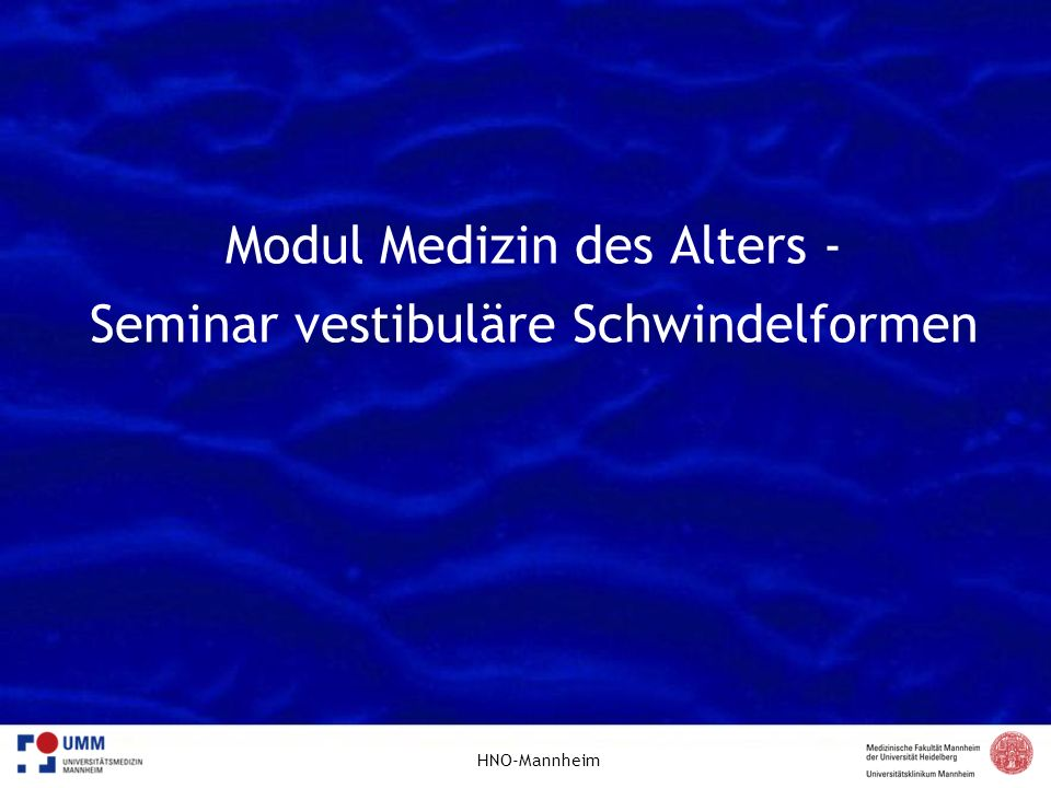 Modul Medizin des Alters - Seminar vestibuläre Schwindelformen