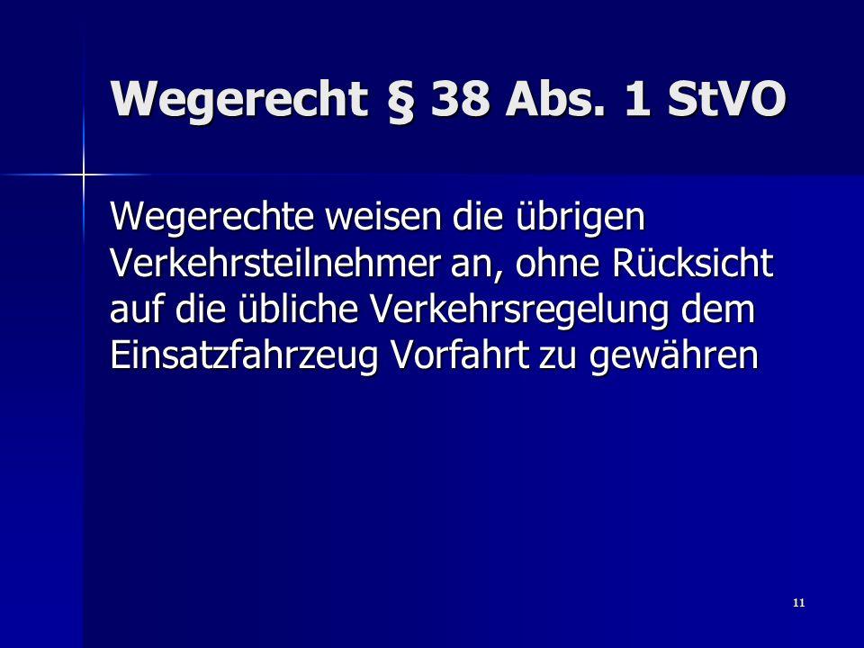 Sonder- und Wegerechte §§ 35; 38 StVO