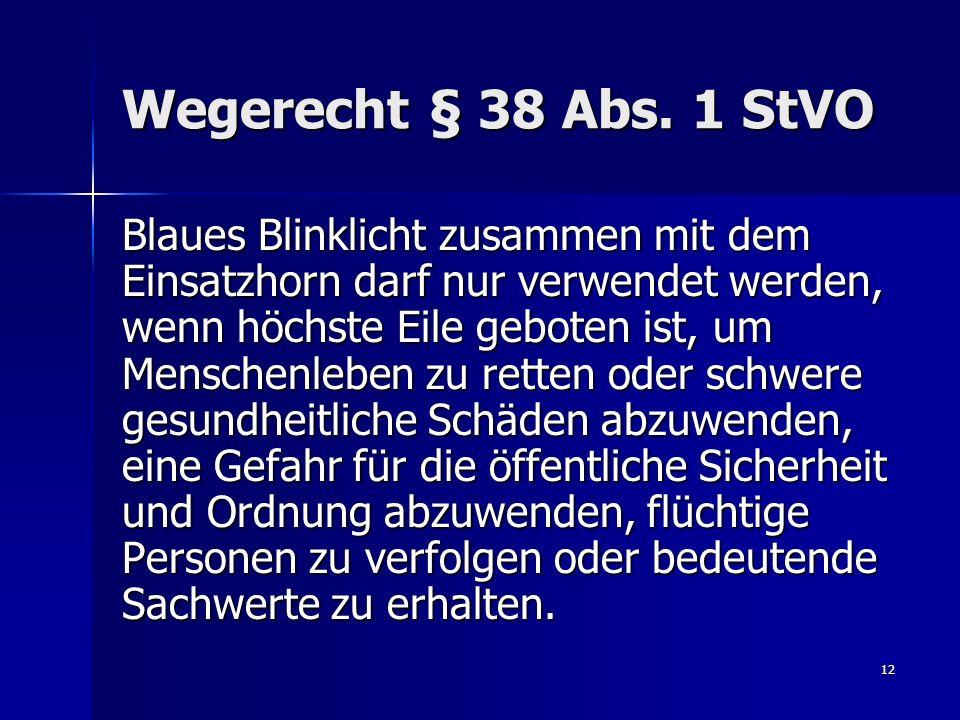 Wegerecht § 38 Abs. 1 StVO