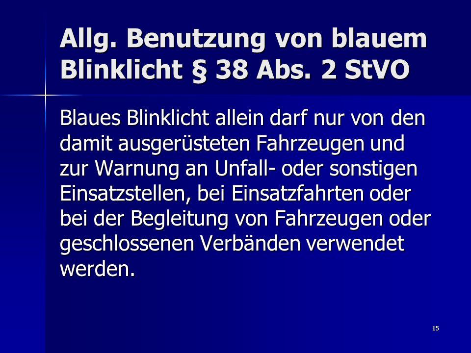 Allg. Benutzung von blauem Blinklicht § 38 Abs. 2 StVO