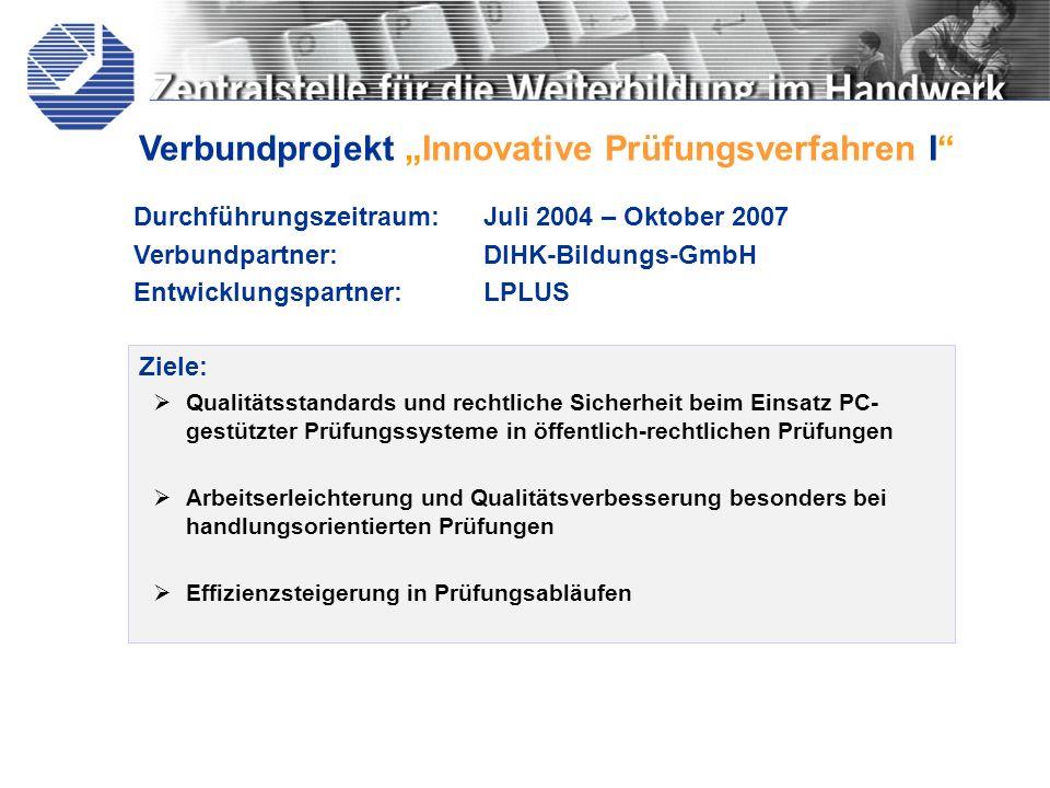 "Verbundprojekt ""Innovative Prüfungsverfahren I"