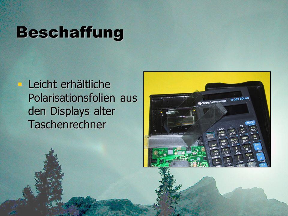 Beschaffung Leicht erhältliche Polarisationsfolien aus den Displays alter Taschenrechner