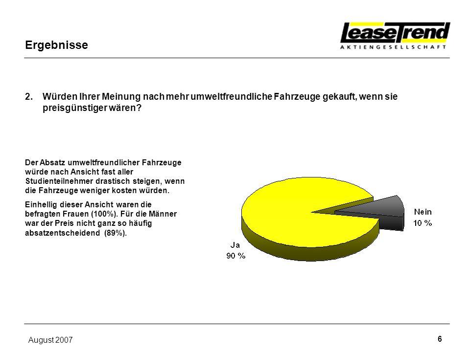 Ergebnisse 2. Würden Ihrer Meinung nach mehr umweltfreundliche Fahrzeuge gekauft, wenn sie. preisgünstiger wären