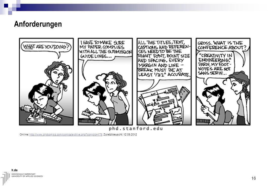 Anforderungen Online: http://www.phdcomics.com/comics/archive.php comicid=178.