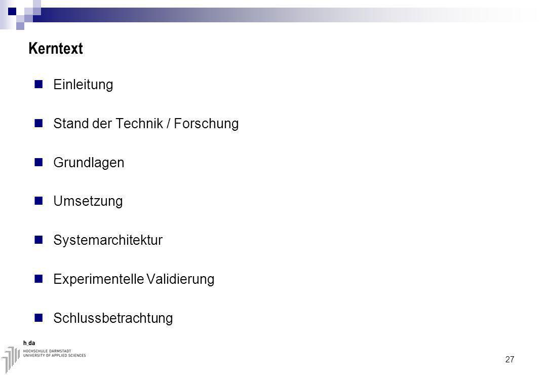 Kerntext Einleitung Stand der Technik / Forschung Grundlagen Umsetzung
