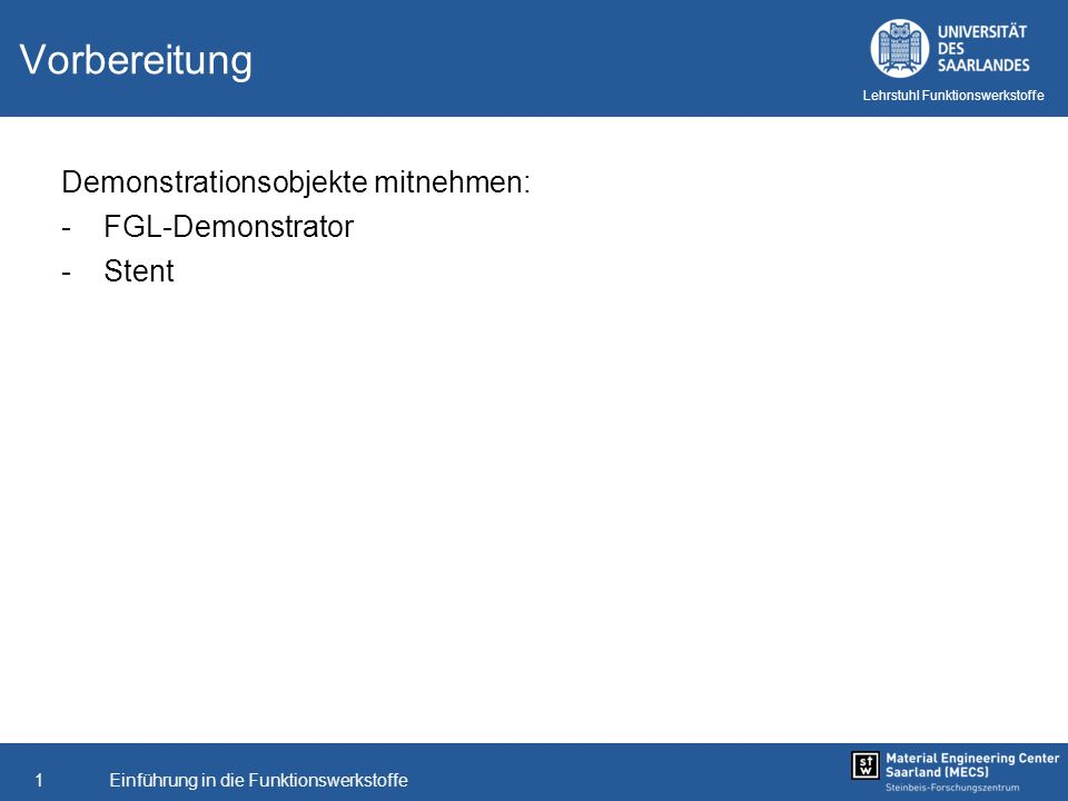 Vorbereitung Demonstrationsobjekte mitnehmen: FGL-Demonstrator Stent