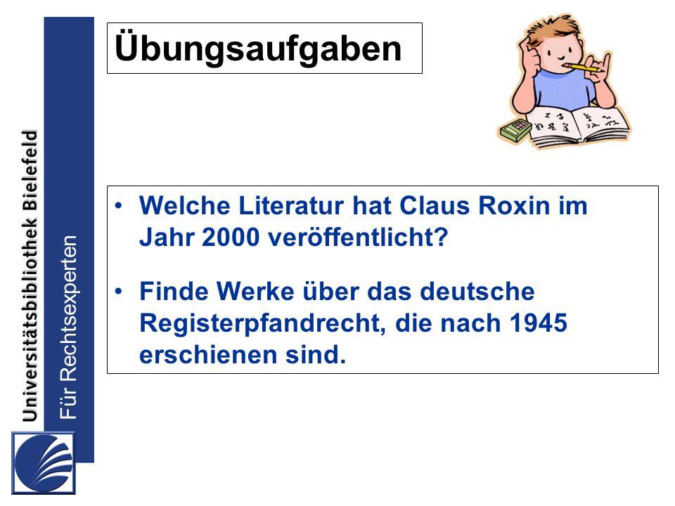 Übungsaufgaben Welche Literatur hat Claus Roxin im Jahr 2000 veröffentlicht