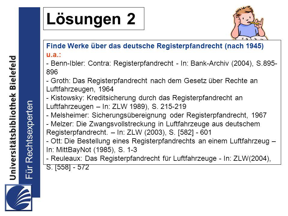 Lösungen 2 Finde Werke über das deutsche Registerpfandrecht (nach 1945) u.a.: