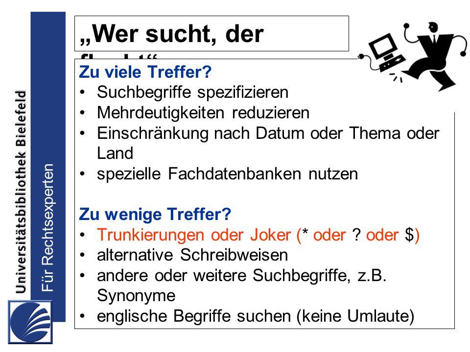"""""""Wer sucht, der flucht Zu viele Treffer Suchbegriffe spezifizieren"""