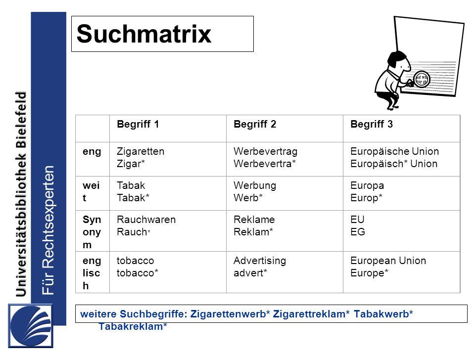 Suchmatrix Begriff 1 Begriff 2 Begriff 3 eng Zigaretten Zigar*