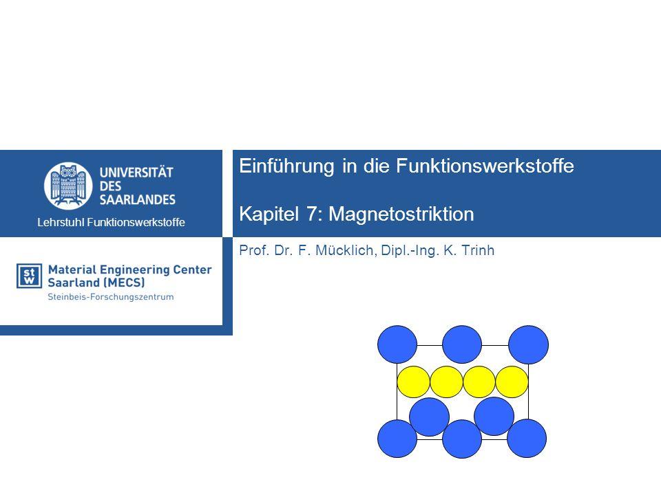 Einführung in die Funktionswerkstoffe Kapitel 7: Magnetostriktion