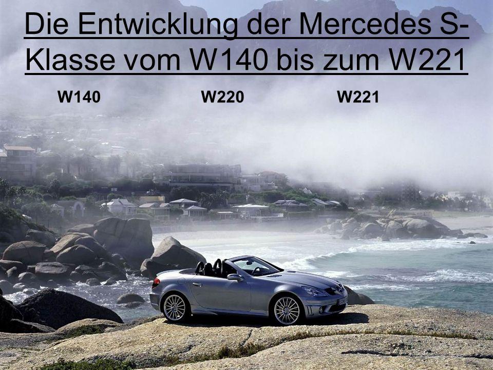 Die Entwicklung der Mercedes S-Klasse vom W140 bis zum W221