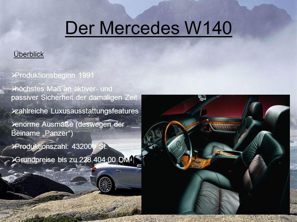 Der Mercedes W140 Überblick Produktionsbeginn 1991