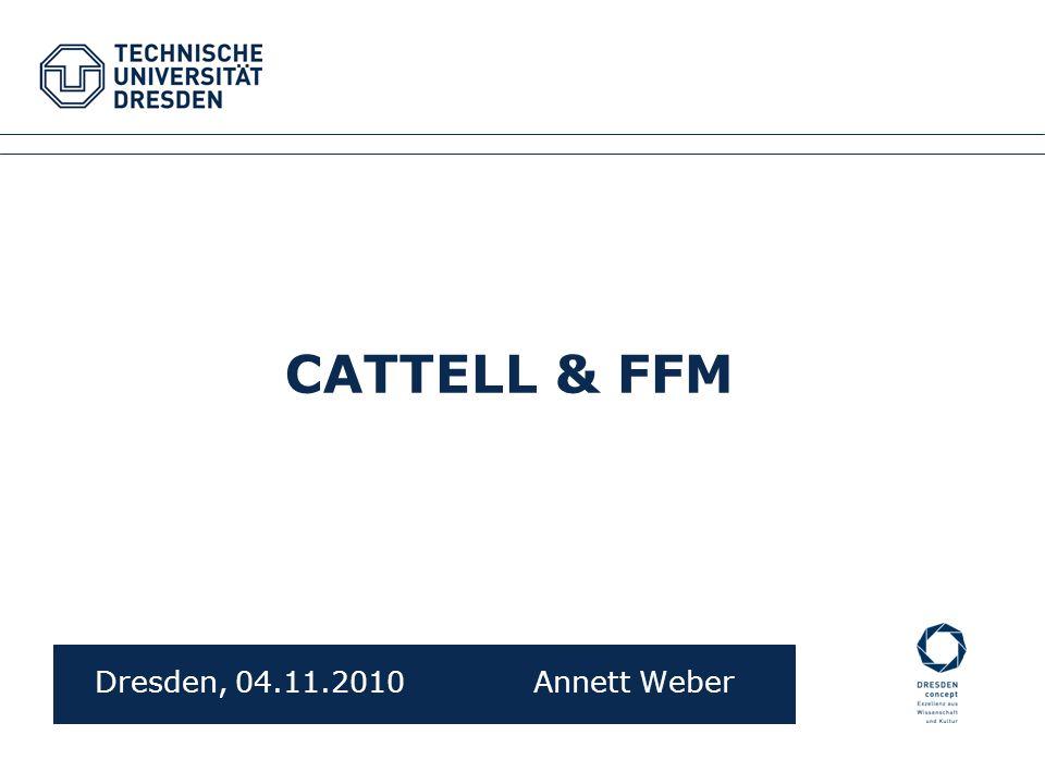 CATTELL & FFM Dresden, 04.11.2010 Annett Weber