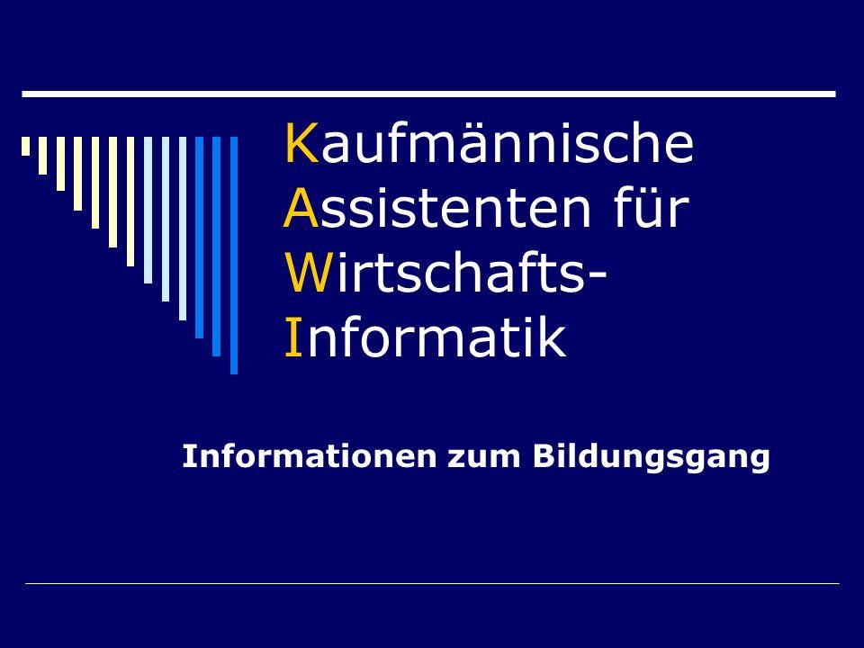 Kaufmännische Assistenten für Wirtschafts- Informatik