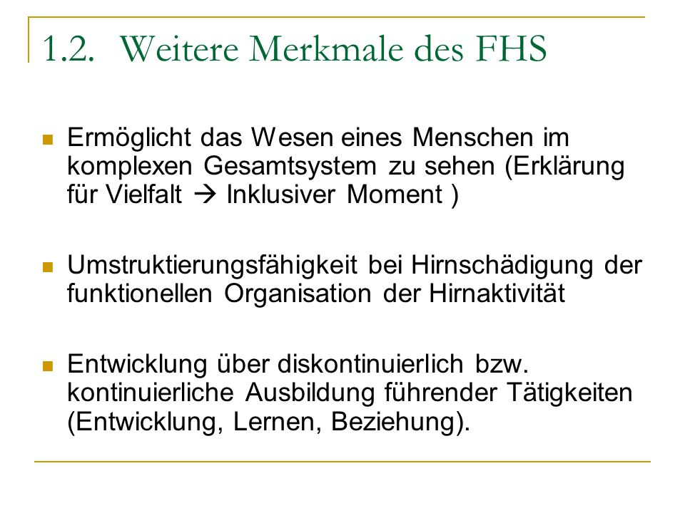 1.2. Weitere Merkmale des FHS