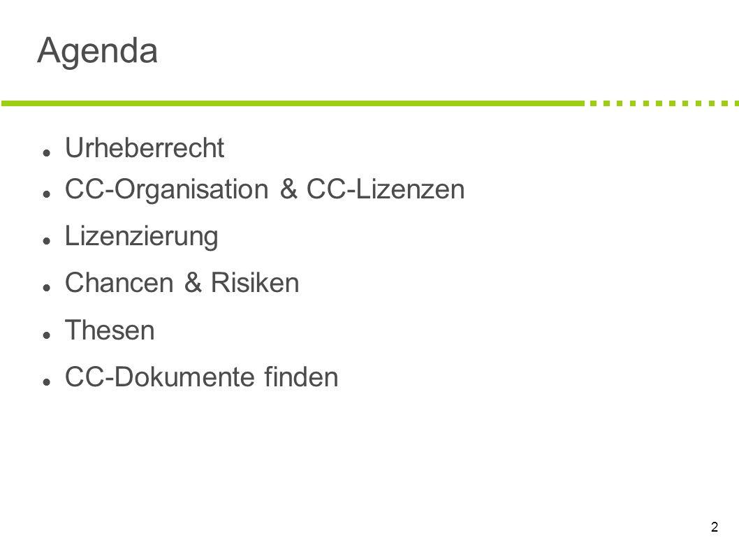 Agenda Urheberrecht CC-Organisation & CC-Lizenzen Lizenzierung