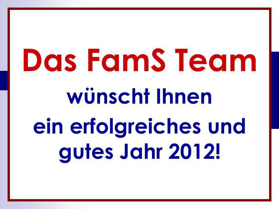 Das FamS Team wünscht Ihnen ein erfolgreiches und gutes Jahr 2012!