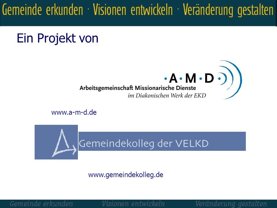 Ein Projekt von www.a-m-d.de www.gemeindekolleg.de