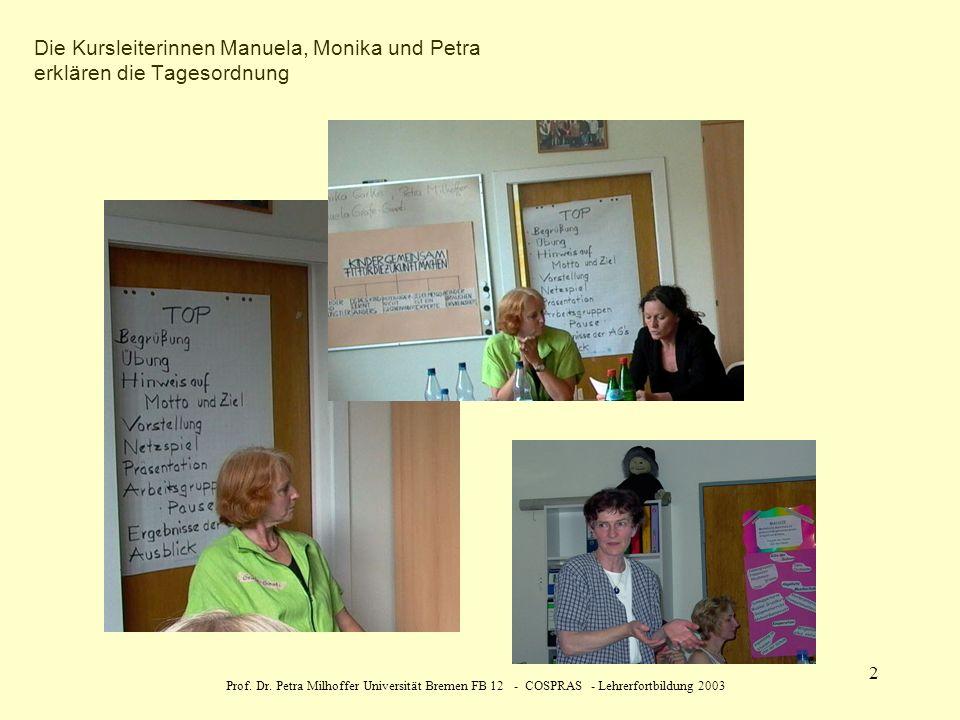 Die Kursleiterinnen Manuela, Monika und Petra erklären die Tagesordnung
