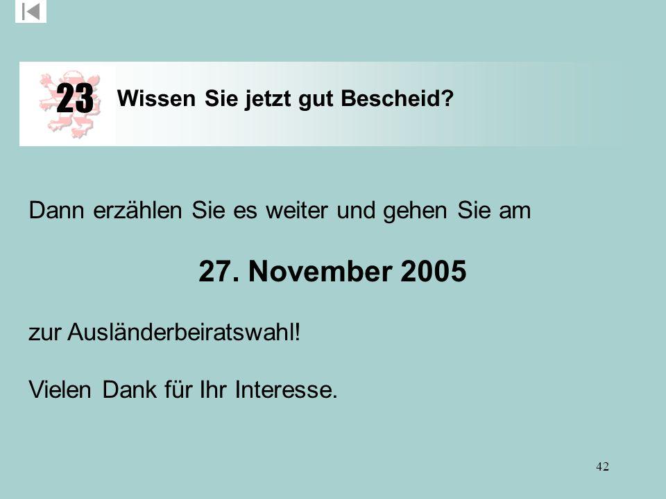 23 27. November 2005 Dann erzählen Sie es weiter und gehen Sie am