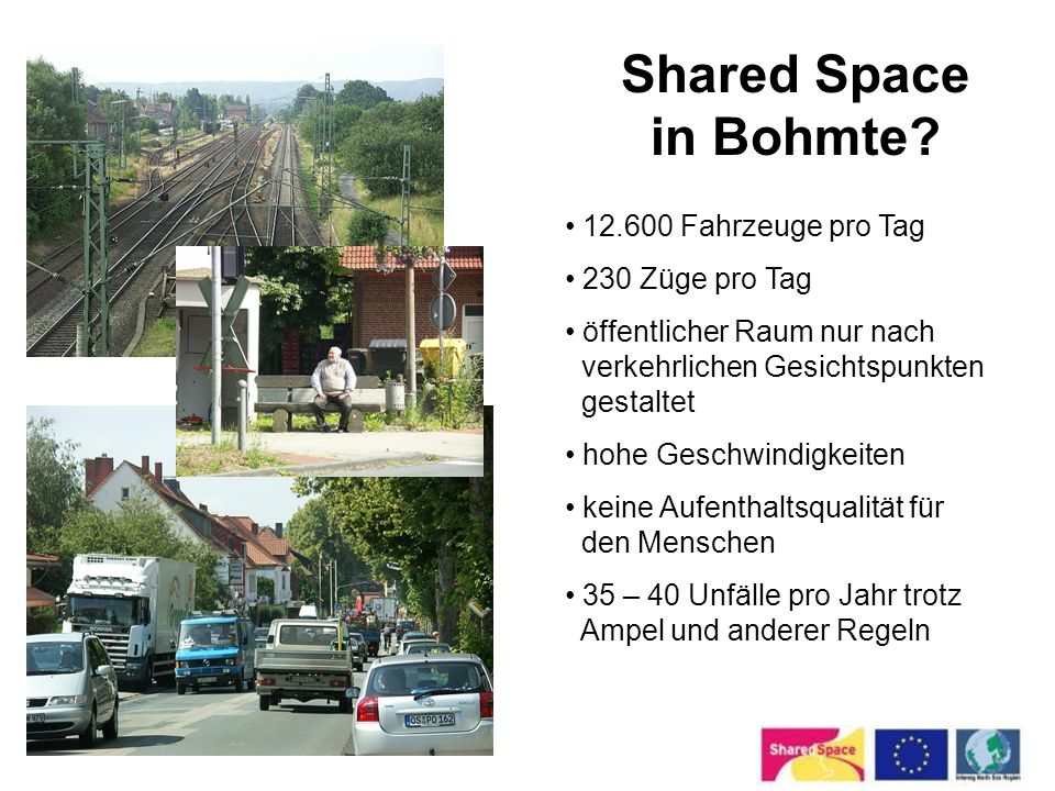 Shared Space in Bohmte 12.600 Fahrzeuge pro Tag 230 Züge pro Tag