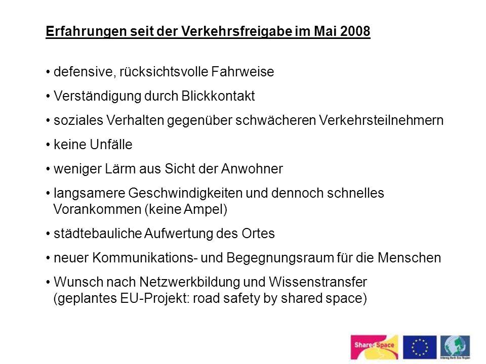 Erfahrungen seit der Verkehrsfreigabe im Mai 2008