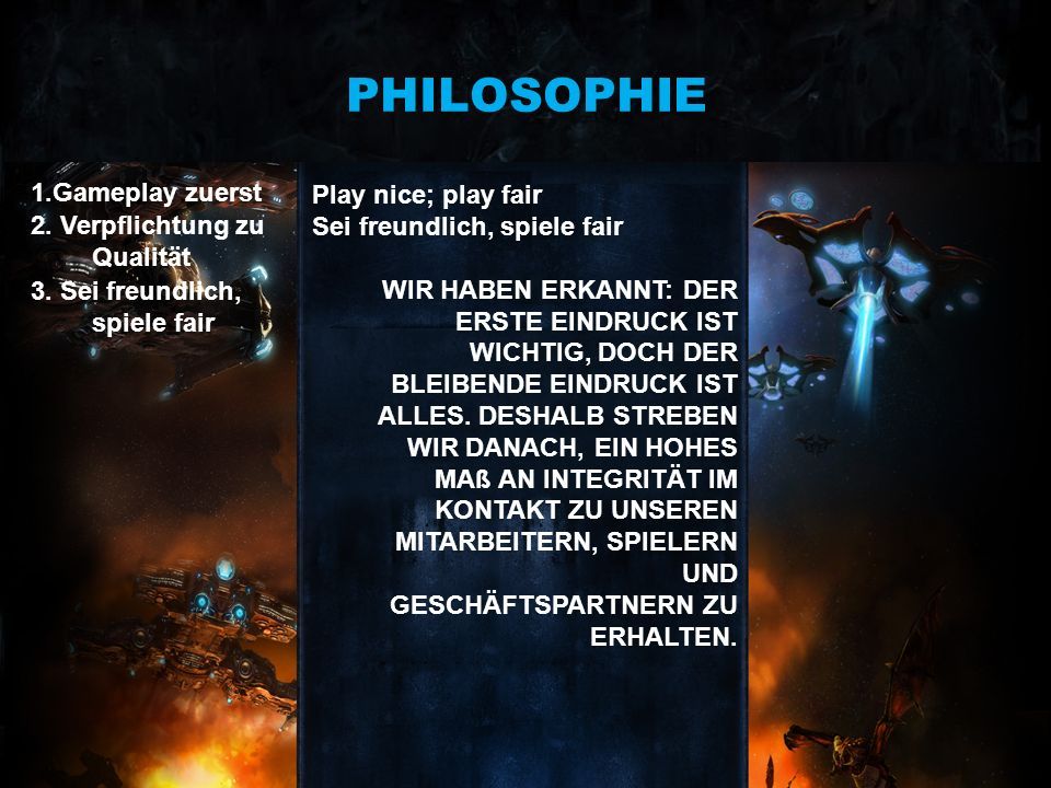 PHILOSOPHIE 1.Gameplay zuerst Play nice; play fair