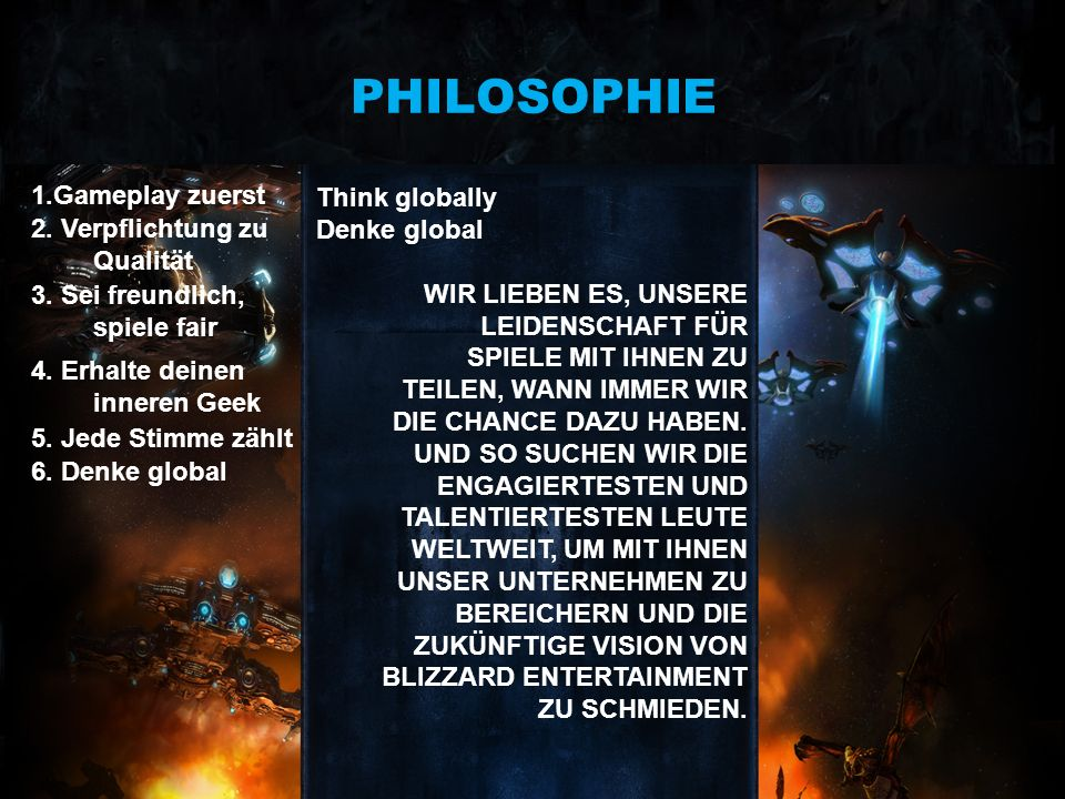 PHILOSOPHIE 1.Gameplay zuerst Think globally Denke global