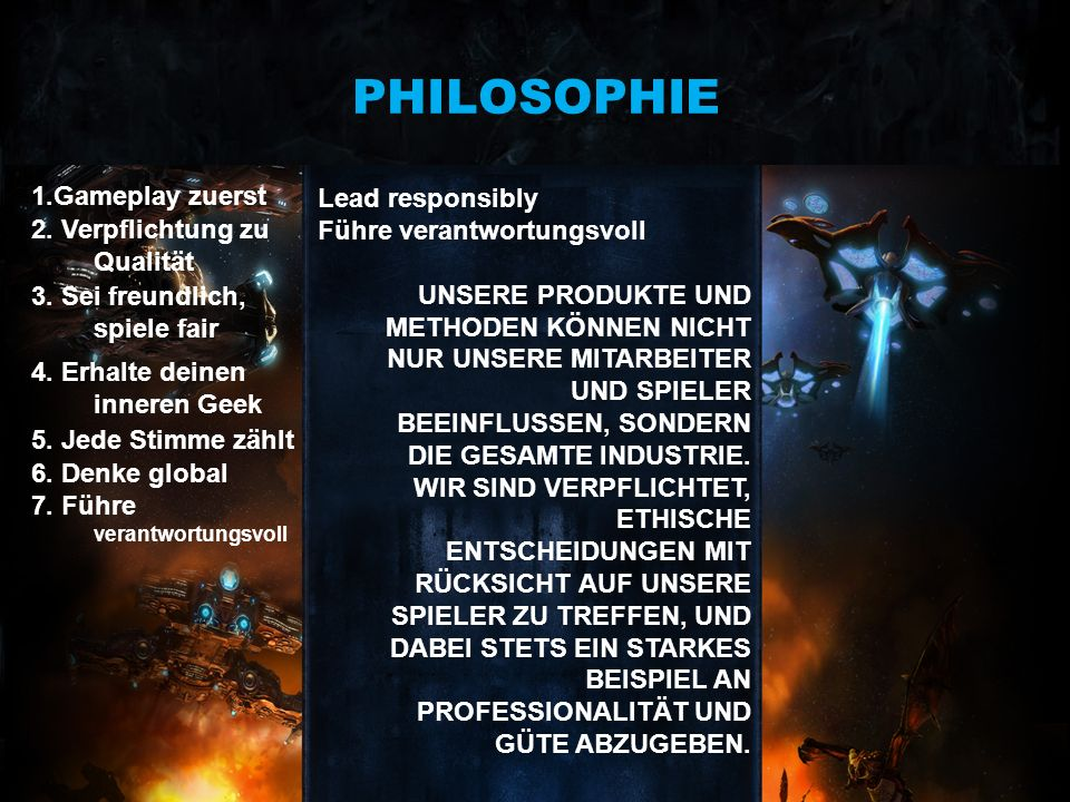 PHILOSOPHIE 1.Gameplay zuerst Lead responsibly