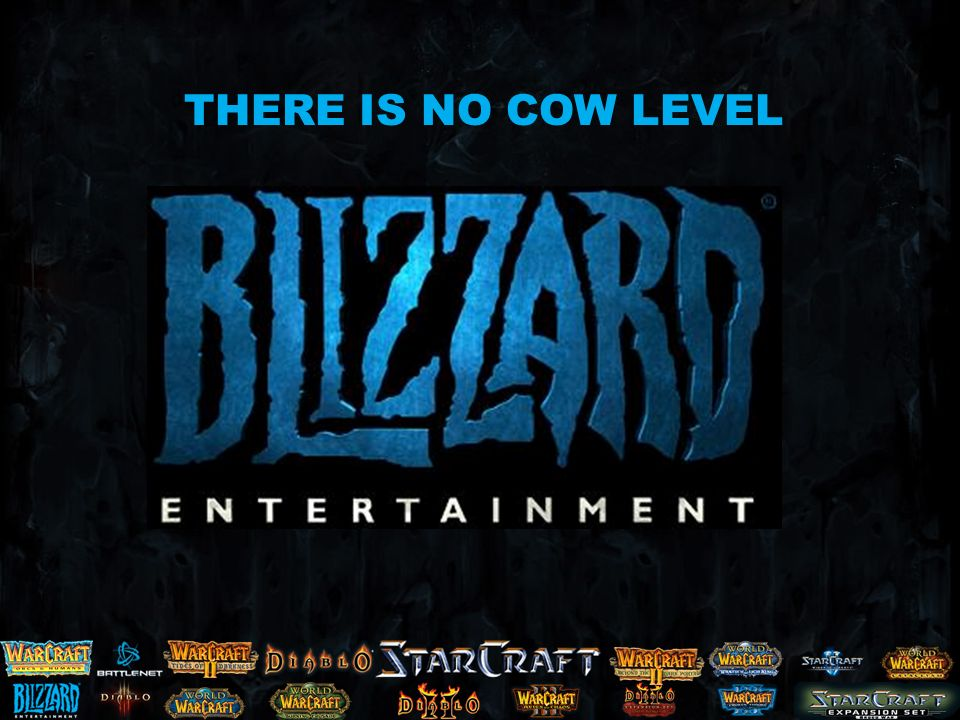 THERE IS NO COW LEVEL