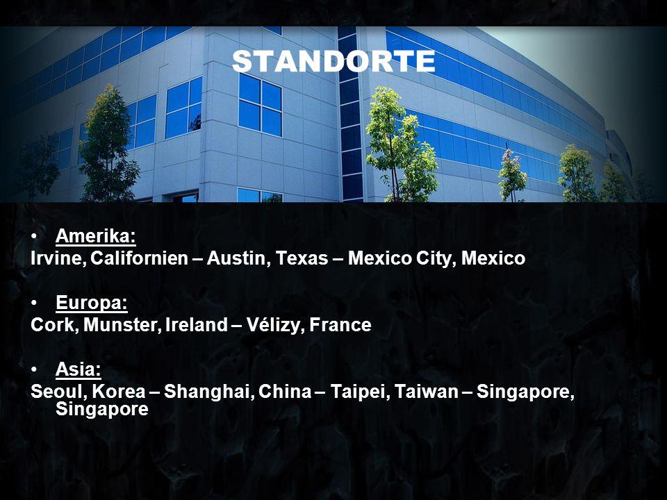 STANDORTE Amerika: Irvine, Californien – Austin, Texas – Mexico City, Mexico. Europa: Cork, Munster, Ireland – Vélizy, France.