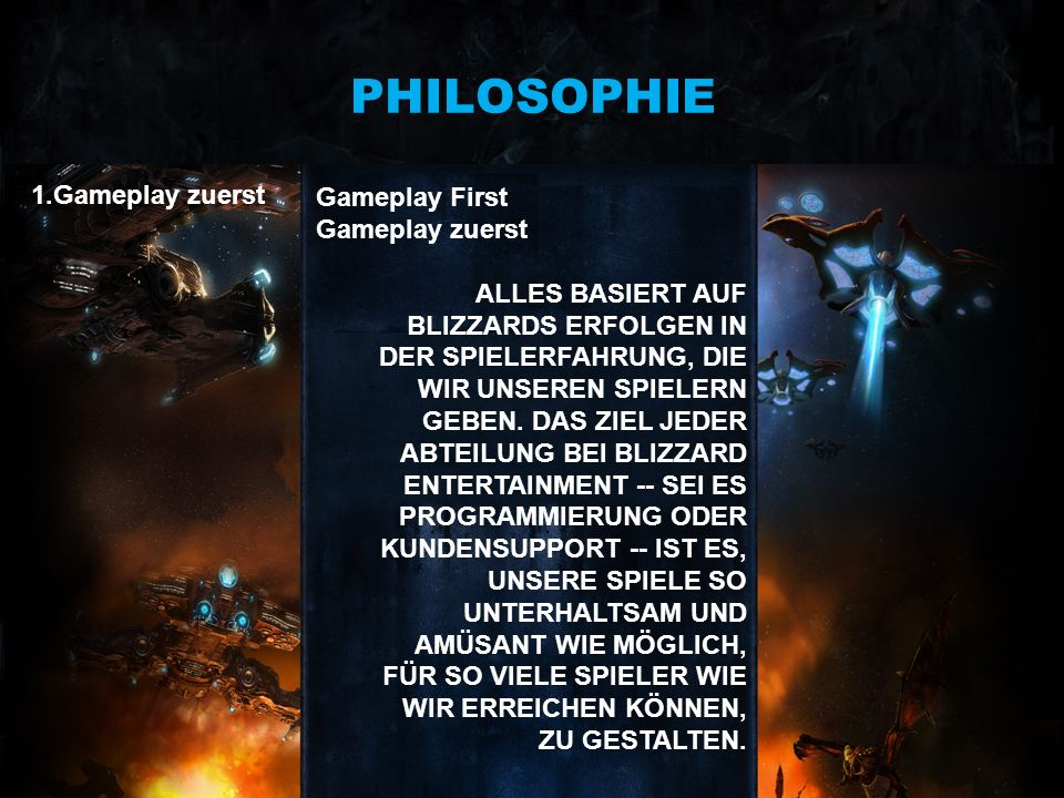 PHILOSOPHIE 1.Gameplay zuerst Gameplay First Gameplay zuerst