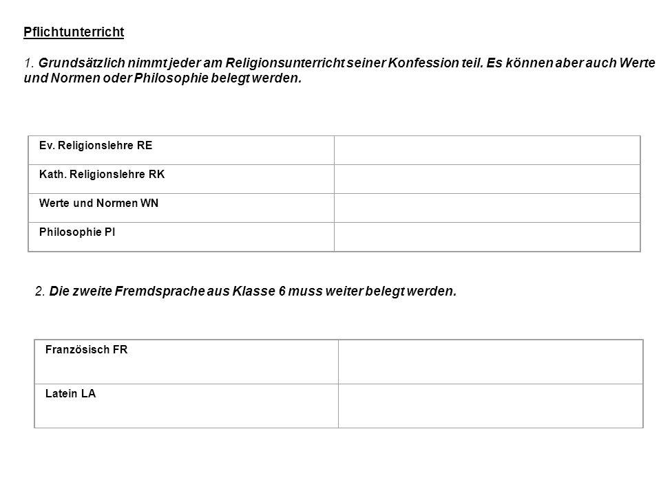 2. Die zweite Fremdsprache aus Klasse 6 muss weiter belegt werden.