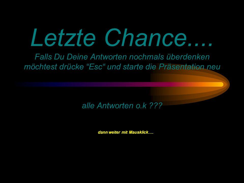 Letzte Chance....