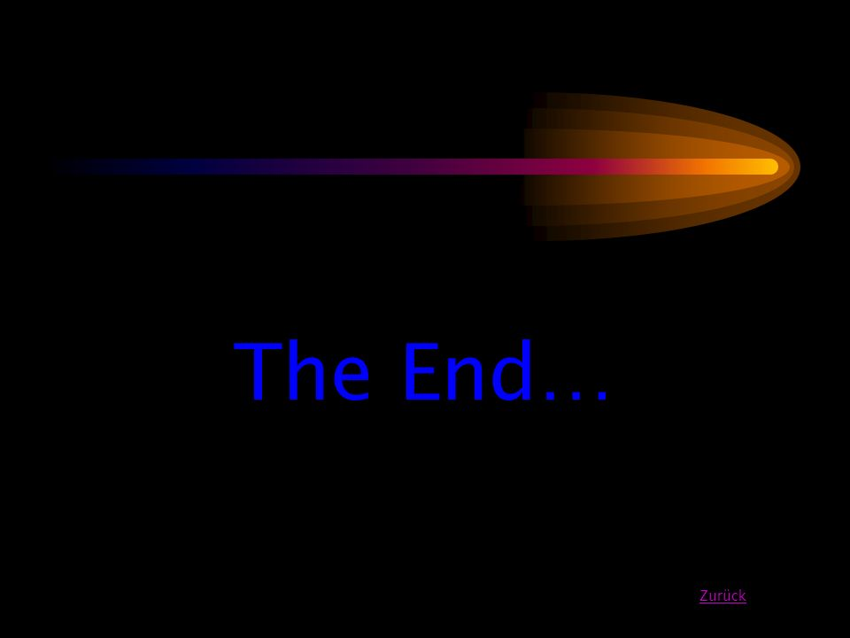 The End… Zurück