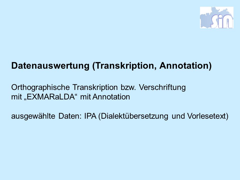 Datenauswertung (Transkription, Annotation)