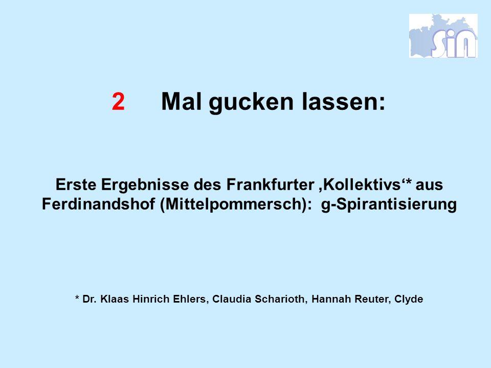 * Dr. Klaas Hinrich Ehlers, Claudia Scharioth, Hannah Reuter, Clyde
