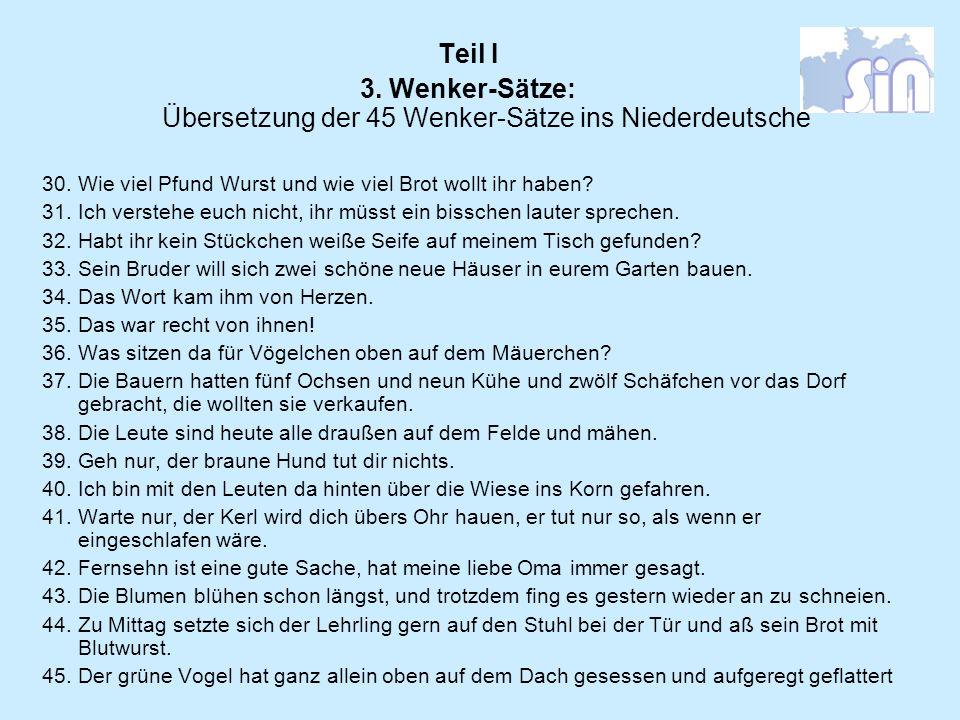 3. Wenker-Sätze: Übersetzung der 45 Wenker-Sätze ins Niederdeutsche