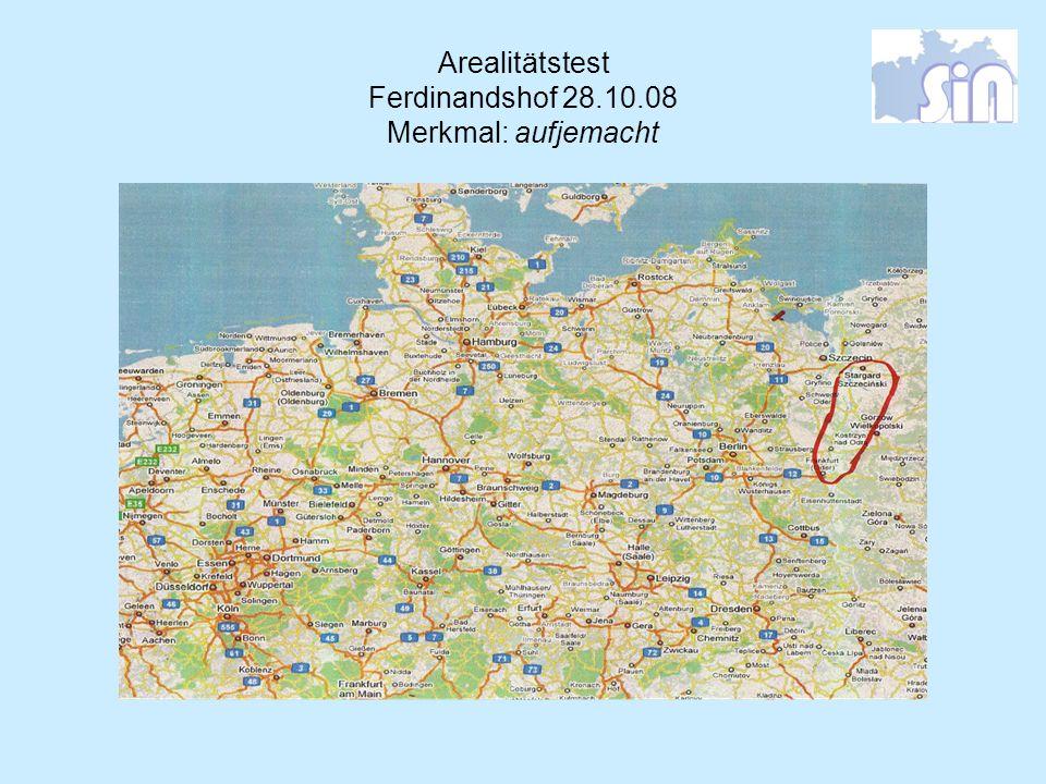 Arealitätstest Ferdinandshof 28.10.08 Merkmal: aufjemacht