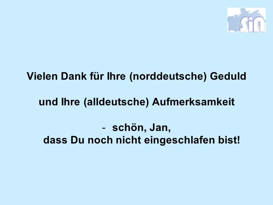 Vielen Dank für Ihre (norddeutsche) Geduld