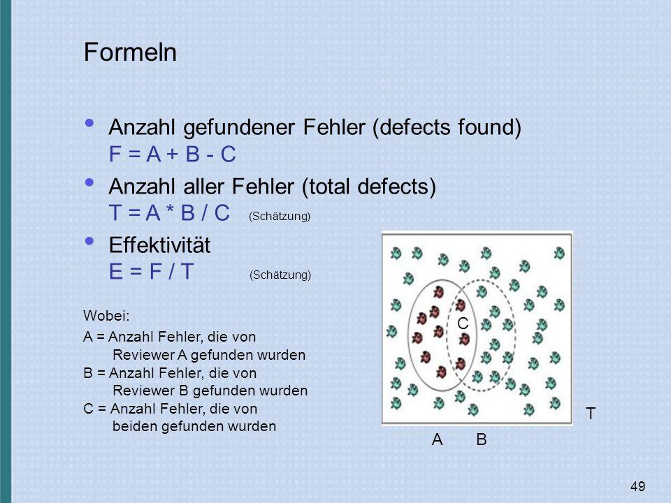 Formeln Anzahl gefundener Fehler (defects found) F = A + B - C