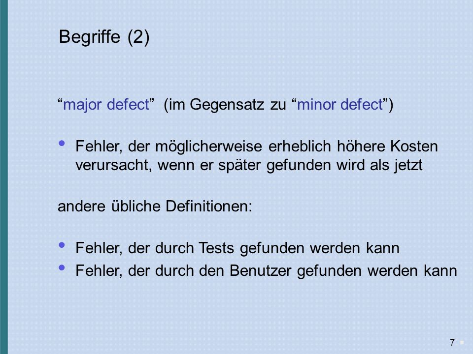 Begriffe (2) major defect (im Gegensatz zu minor defect )