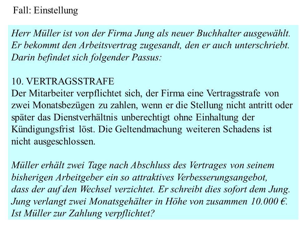 Fall: Einstellung Herr Müller ist von der Firma Jung als neuer Buchhalter ausgewählt.
